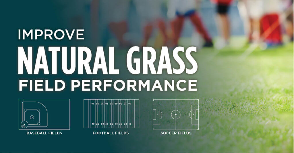 improve natural grass field performance text over a blurry close up image of a football fields
