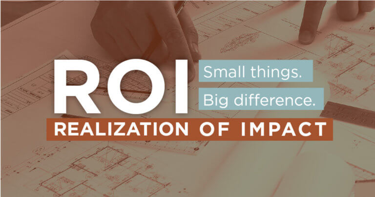 At Snyder & Associates, our Realization of Impact (ROI) arises from the small things we do as engineers that make a big difference.