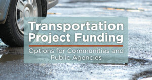 transportation project funding options for communities and public agencies