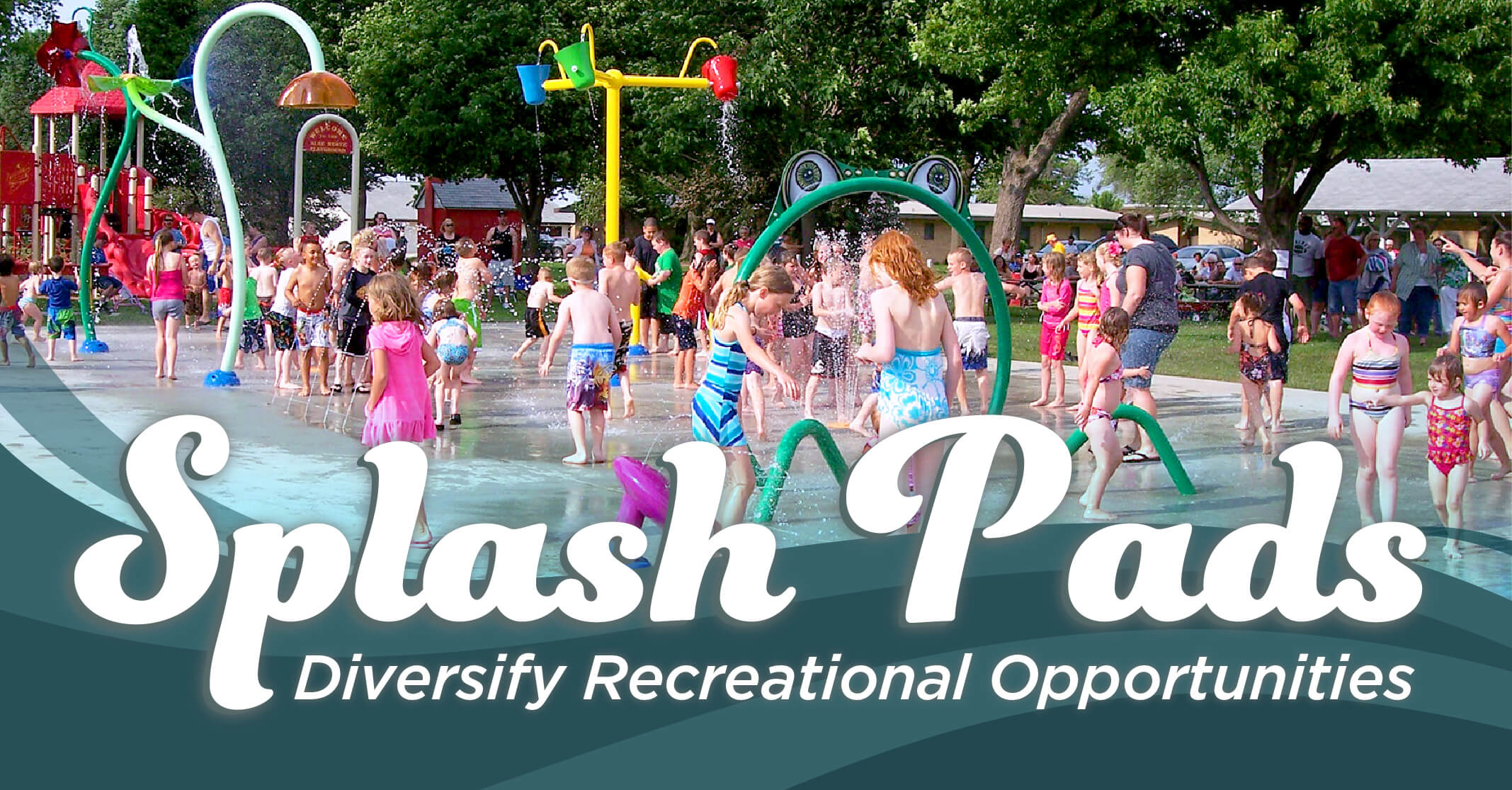 """kids playing on splash pad with the words """"Splash Pads: Diversify Recreational Opportunities"""" superimposed over the image"""
